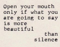 Open Your Mouth Only If...