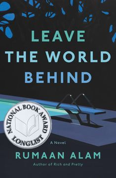 Leave the World Behind - National Book Foundation