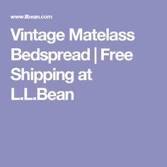 Vintage Matelass Bedspread | Free Shipping at L.L.Bean
