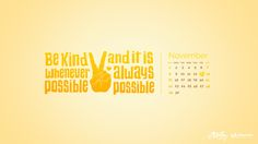 """World Kindness Day wallpaper:""""World Kindness Day is November 13, and I wanted to share this saying to remind others to never underestimate the power of a kind word."""" — Designed byShawna Armstrongfrom the United States."""