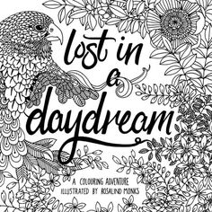 Escape the manic pace of modern life and delve into a calm world coloured by your own hand with the Lost in a Daydream colouring adventure by New Zealand artist Rosalind Monks. Coloring Tips, Adult Coloring Pages, Coloring Books, Colouring, Natural World, Daydream, Me Quotes, Lost, Adventure