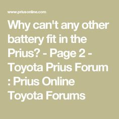 Why can't any other battery fit in the Prius? - Page 2 - Toyota Prius Forum : Prius Online Toyota Forums