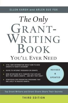 The Only Grant-Writing Book You'll Ever Need: Top Grant Writers and Grant Givers Share Their Secrets by Ellen Karsh
