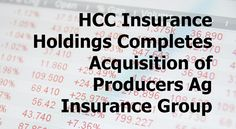It's official! HCC Insurance Holdings Completes Acquisition of Producers Ag Insurance Group | Safe. Secure. Strong. Come experience the ProAg difference today!