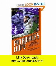 Patriarchs Hope (Seafort Saga) (Book 6) (9780446608466) David Feintuch , ISBN-10: 0446608467  , ISBN-13: 978-0446608466 ,  , tutorials , pdf , ebook , torrent , downloads , rapidshare , filesonic , hotfile , megaupload , fileserve