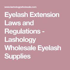 Eyelash Extension Laws and Regulations - Lashology Wholesale Eyelash Supplies
