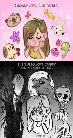 lol this is so true... I can be girly and like makeup and puppies... But then there is that side of me that most people don't see that likes the dark and mysterious...