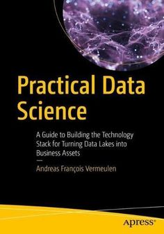 Practical Data Science ebook by Andreas François Vermeulen - Rakuten Kobo Machine Learning Projects, Ai Machine Learning, Computer Programming, Computer Science, Python Programming, Programming Languages, Ai Books, What Is Data Science, Coding For Beginners
