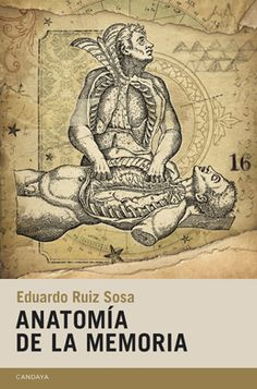 Anatomía de la memoria, de Eduardo Ruiz Sosa. (Editorial Candaya, 2014)