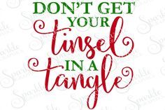 Don't Get Your Tinsel In A Tangle Cut File Christmas SVG By Sparkle Graphics