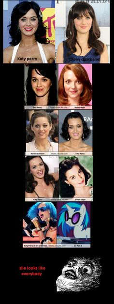 Katy Perry is my favorite...and she is EVERYONE!