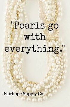 Fairhope Supply Co.: Advice From A Southern Mama Southern Humor, Southern Ladies, Southern Sayings, Southern Women Quotes, Pearl Quotes, Pearl And Lace, Jewelry Quotes, Down South, Glamour