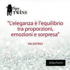 """""""L'eleganza è l'equilibrio tra proporzioni, emozioni e sorpresa"""" - Valentino #valentino #spyfashion #spytwins #vitadaspy #spyquotes #quotes #elegance #women"""