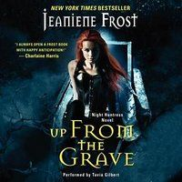 Up From the Grave by Jeaniene Frost (Night Huntress, ~ Paranormal Romance / Urban Fantasy ~ Finished: February 2014 Good Books, Books To Read, My Books, This Is A Book, Love Book, Book 1, Saga, Jeaniene Frost, Paranormal Romance Books