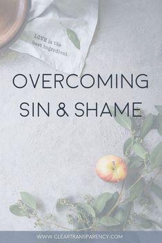 sin, shame, overcoming shame, overcoming sin, christian blogger, faith blogger, christian living, bible, devotionals, devotions, faith, christian blog posts
