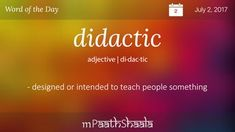 Definitions, Synonyms & Antonyms of didactic – Word of the Day Interesting English Words, Unusual Words, Weird Words, Rare Words, Unique Words, Cool Words, Fancy Words, Big Words, Pretty Words
