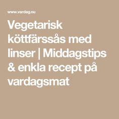 Vegetarisk köttfärssås med linser | Middagstips & enkla recept på vardagsmat