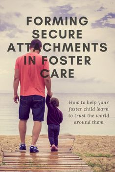 Forming secure male attachments in foster care can be challenging, but it's not impossible.