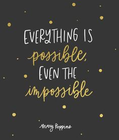 Everything is Possible Even the Impossible Mary Poppins Returns Quotes from Mary Poppins Returns Mary Poppins 2018 Quotes Disney Quotes Positive Quotes, Motivational Quotes, Inspirational Quotes, Unique Quotes, Mary Poppins Quotes, Post Quotes, Quotes Quotes, Idea Quotes, Twin Quotes