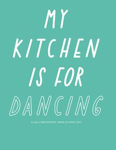 my kitchen is for dancing a3 print by the joy of ex foundation | notonthehighstreet.com