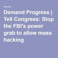 Demand Progress | Tell Congress: Stop the FBI's power grab to allow mass hacking