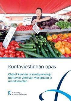 Saatavana verkossa: http://shop.kunnat.net/download.php?filename=uploads/viestintaopas_ebook.pdf