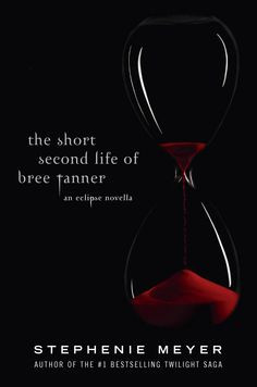 The Short Second Life of Bree Tanner: an Eclipse novella by: Stephanie Meyer