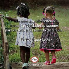 De nuestras diferencias nacen las verdaderas razones para descubrir el sentido de la vida - Victor Hugo León  #ADVquotes #inspiración #inspiration #frases #Regrann  @Regrann from @algoritmove