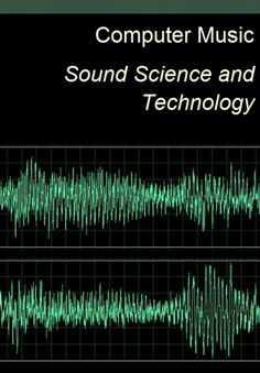 Computer Music - Sound Science and Technology (Free eBook) Computer Music, Sound Science, Dream Library, Personal Library, Music Lessons, Science And Technology, Free Ebooks, Collection