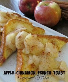 Apple-Cinnamon French Toast ~ French toast topped with apples sauteed with a little maple syrup