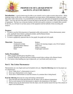 FREE LAB:  This lab can be used with any type of science class that does lab work and with students in grades 6 through 12. I have found that my students come to me at the start of the school year with very different skill levels. I use this lab to insure that all students are quickly familiarized with my lab and learn (or review) how to use basic pieces of lab equipment. This lab teaches the use of 5 basic pieces of lab equipment: a graduated cylinder, a Bunsen burner, a meter stick, a therm..