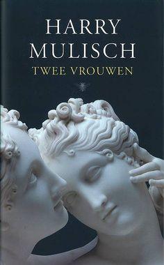 Harry Mulisch - Twee Vrouwen