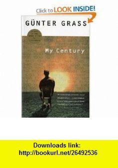 My Century Gunter Grass , ISBN-10: 0156011417  ,  , ASIN: B003E7EXEU , tutorials , pdf , ebook , torrent , downloads , rapidshare , filesonic , hotfile , megaupload , fileserve