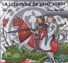"""Eric Cire /Anna Mongay. """"La llegenda de sant Jordi"""". Editorial Tuscania (4 a 7 anys)"""