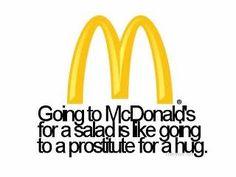 "..say ""no"" to McDonald's salads..."