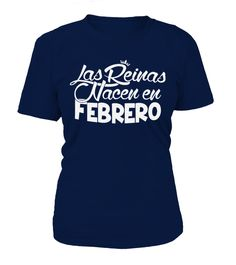 Las Reinas nacen en Febrero  => #parents #father #family #grandparents #mother #giftformom #giftforparents #giftforfather #giftforfamily #giftforgrandparents #giftformother #hoodie #ideas #image #photo #shirt #tshirt