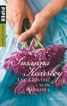 Die Geister von Rosehill. Roman von Susanna Kearsley