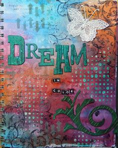 Dream in Color...an Art Journal page
