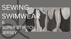 Sewing Swimwear, How to Sew from Angela Kane Sewing. How to Sew Lycra and other super stretch jersey. Sew my Swimwear Sewing Pattern. This is the Complete In...