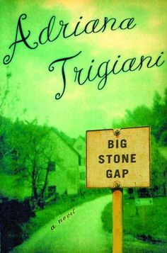 Big Stone Gap -- and other books by Adriana Trigiani -- for my friend Kay who believes these are among the best novels ever.