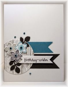 The card - flowers and wood grain background are from SU. I stamped the woodgrain background with smoky slate on a piece of white and t. Birthday Cards For Women, Happy Birthday Cards, Birthday Wishes, Cute Cards, Diy Cards, Card Making Inspiration, Masculine Cards, Flower Cards, Scrapbook Cards