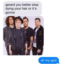 . Emo Band Memes, Mcr Memes, Emo Bands, Music Bands, Fall Out Boy, Superwholock, Dying Your Hair, We Will Rock You, Fandoms