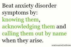 Anxiety disorder symptoms manifest when your anxiety goes on and on, for several months, becoming chronic (lasting a long time) rather than acute (strong, but short-lasting).