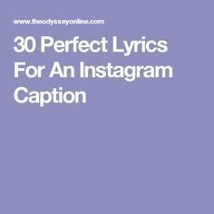 30 Perfect Lyrics For An Instagram Caption