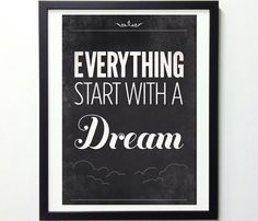Citations Réussite & Succes: Inspiring Typography Quote Poster , Vintage Poster, Black And White Art Print, Inspiration Print, Everything Starts With A Dream Now Quotes, Words Quotes, Quotes To Live By, Motivational Quotes, Life Quotes, Inspirational Quotes, Sayings, Quotes Positive, Positive Vibes