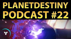Planet Destiny: PD Podcast #22 (with Datto & Ms5000Watts)
