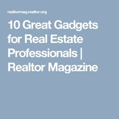 10 Great Gadgets for Real Estate Professionals   Realtor Magazine