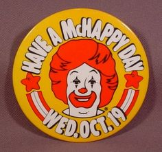 """Pinback Button 3 1/2"""" Round, Mcdonalds Have A Mchappy Day, Wed Oct 19"""