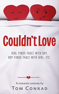 Couldn't Love: (a romantic comedy) - Kindle edition by Tom Conrad. Literature & Fiction Kindle eBooks @ Amazon.com.