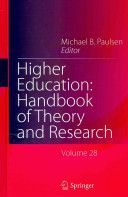 Higher education : handbook of theory and research / Michael B. Paulsen, editor